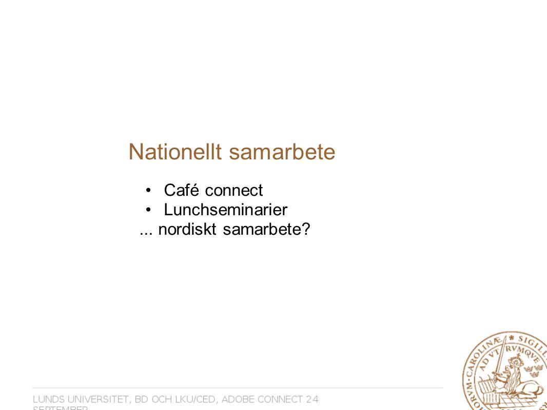 Nationellt samarbete Café connect Lunchseminarier... nordiskt samarbete
