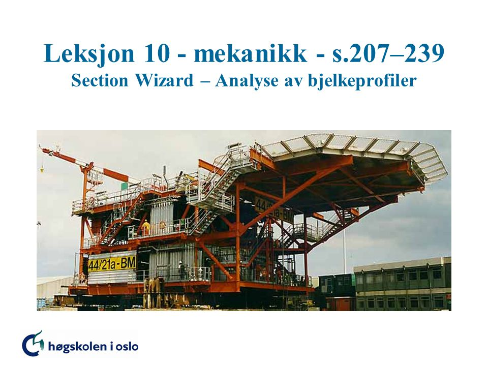 Leksjon 10 - mekanikk - s.207–239 Section Wizard – Analyse av bjelkeprofiler