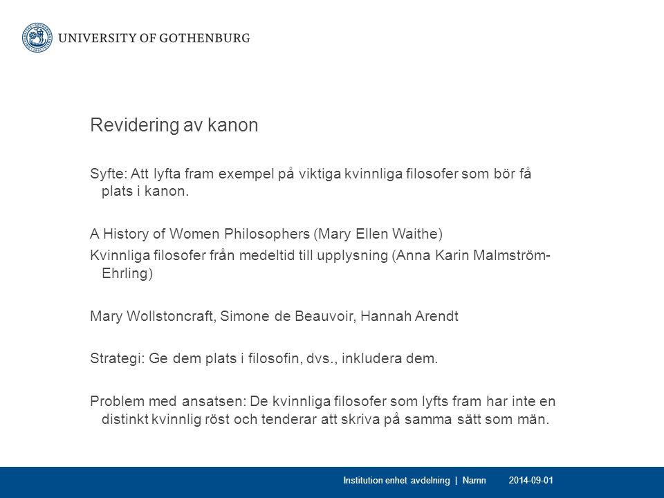 Revidering av kanon Syfte: Att lyfta fram exempel på viktiga kvinnliga filosofer som bör få plats i kanon.