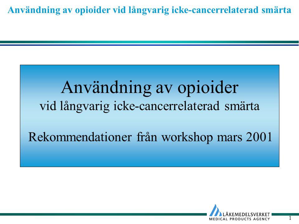 Användning av opioider vid långvarig icke-cancerrelaterad smärta 1 Rekommendationer från workshop mars 2001 Användning av opioider vid långvarig icke-cancerrelaterad smärta