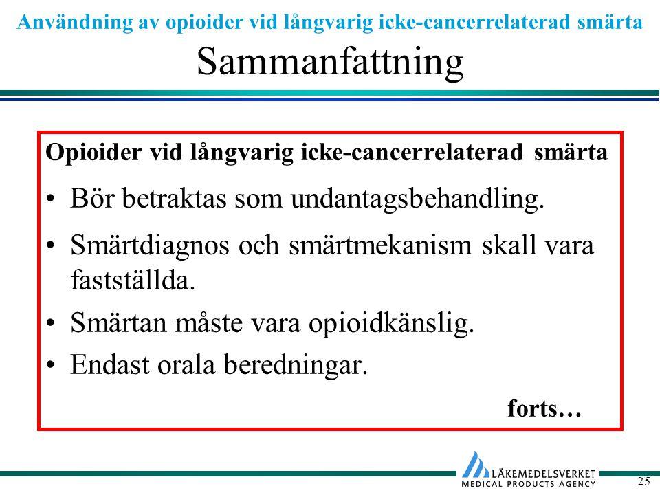 Användning av opioider vid långvarig icke-cancerrelaterad smärta 25 Sammanfattning Opioider vid långvarig icke-cancerrelaterad smärta Bör betraktas som undantagsbehandling.