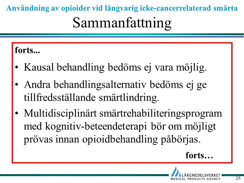Användning av opioider vid långvarig icke-cancerrelaterad smärta 26 Sammanfattning forts...