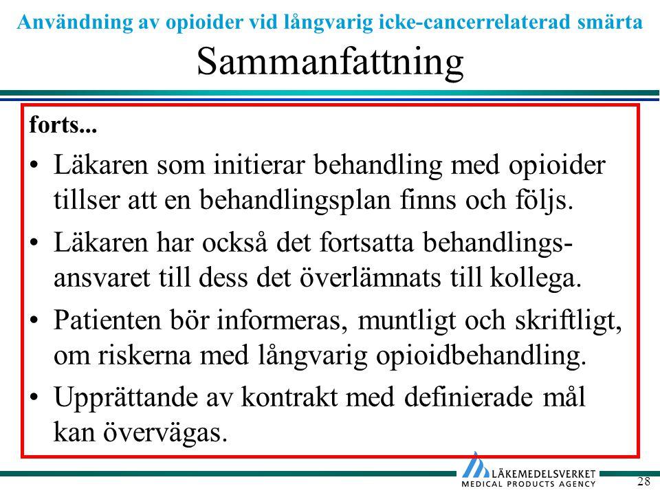 Användning av opioider vid långvarig icke-cancerrelaterad smärta 28 Sammanfattning forts...