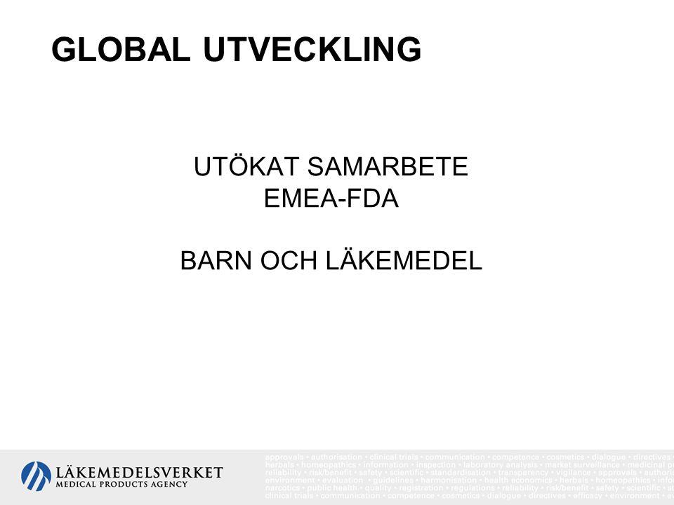 GLOBAL UTVECKLING UTÖKAT SAMARBETE EMEA-FDA BARN OCH LÄKEMEDEL