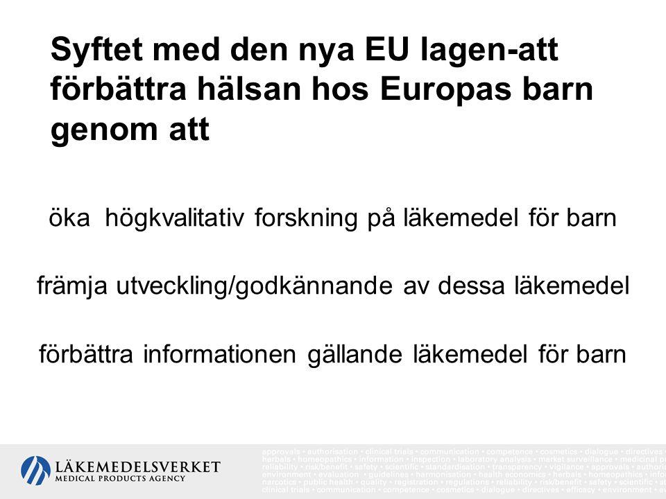 Syftet med den nya EU lagen-att förbättra hälsan hos Europas barn genom att öka högkvalitativ forskning på läkemedel för barn främja utveckling/godkän