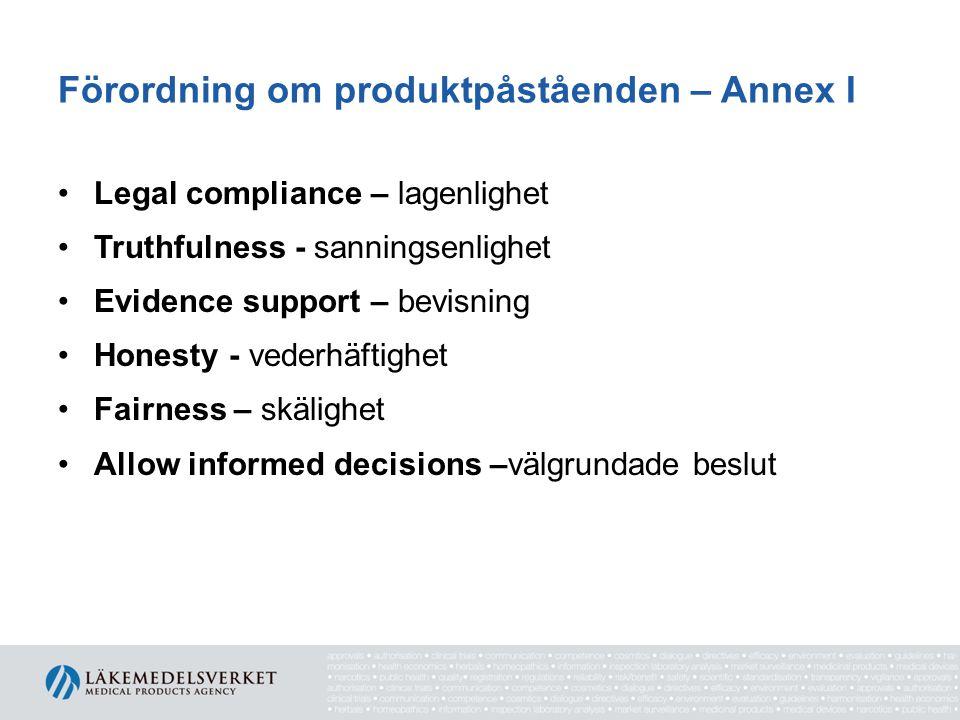 Förordning om produktpåståenden – Annex I Legal compliance – lagenlighet Truthfulness - sanningsenlighet Evidence support – bevisning Honesty - vederhäftighet Fairness – skälighet Allow informed decisions –välgrundade beslut
