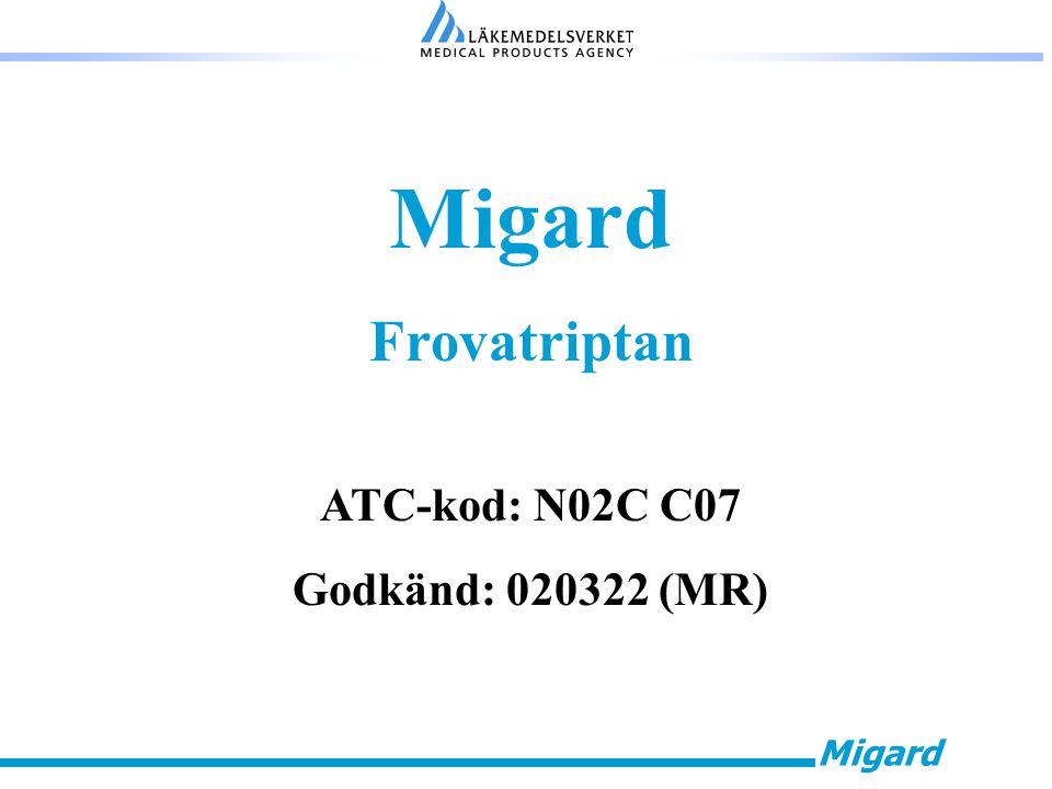 Migard Indikation Akut behandling av huvudvärksfasen vid migränattacker med eller utan aura hos vuxna (18-65 år).