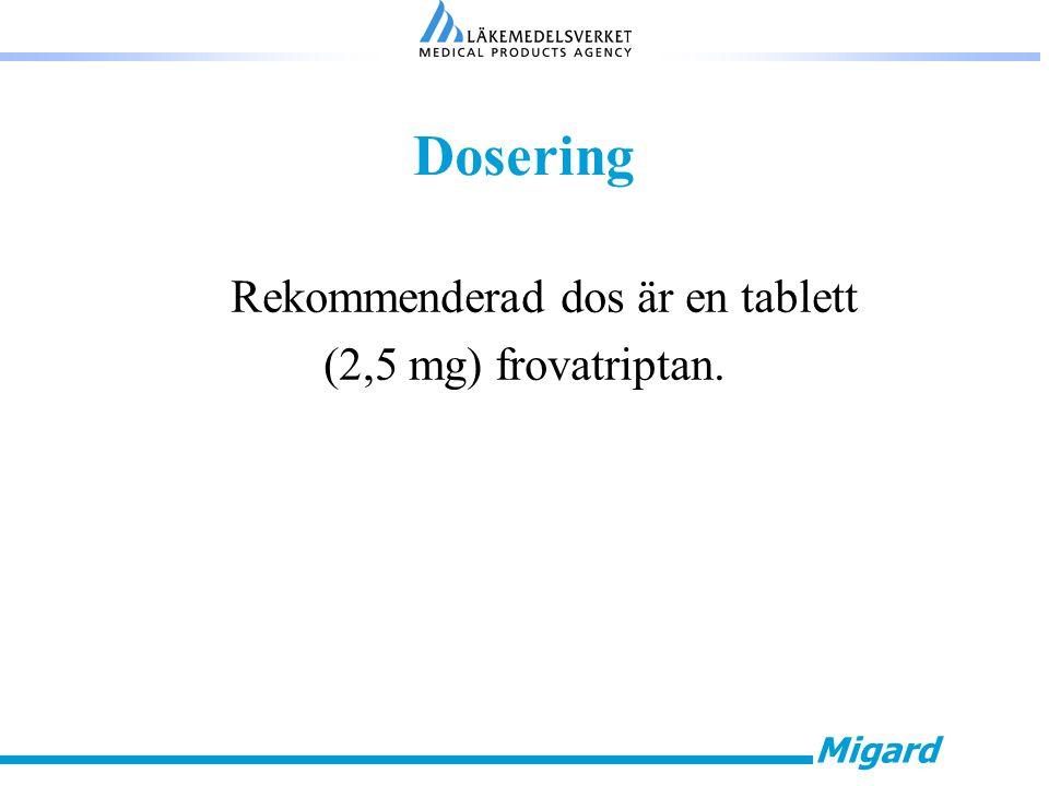 Migard Dosering Rekommenderad dos är en tablett (2,5 mg) frovatriptan.