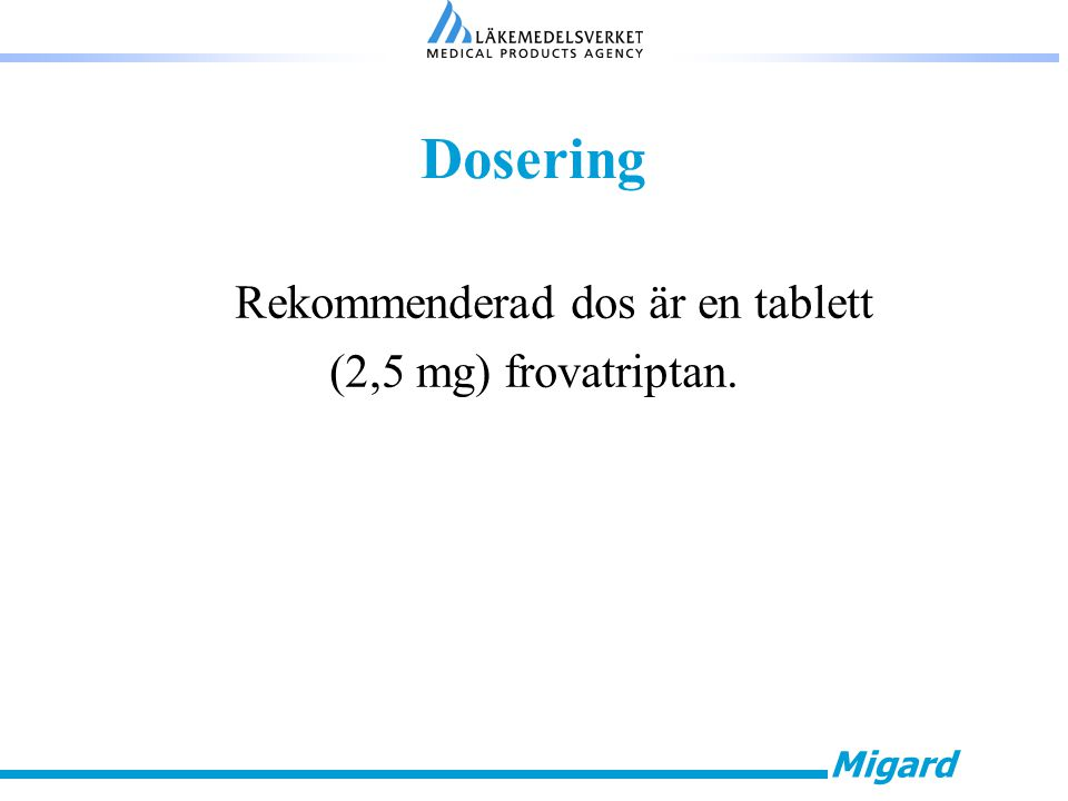Migard Klinisk effekt - studier Tre placebokontrollerade fas III-studier.