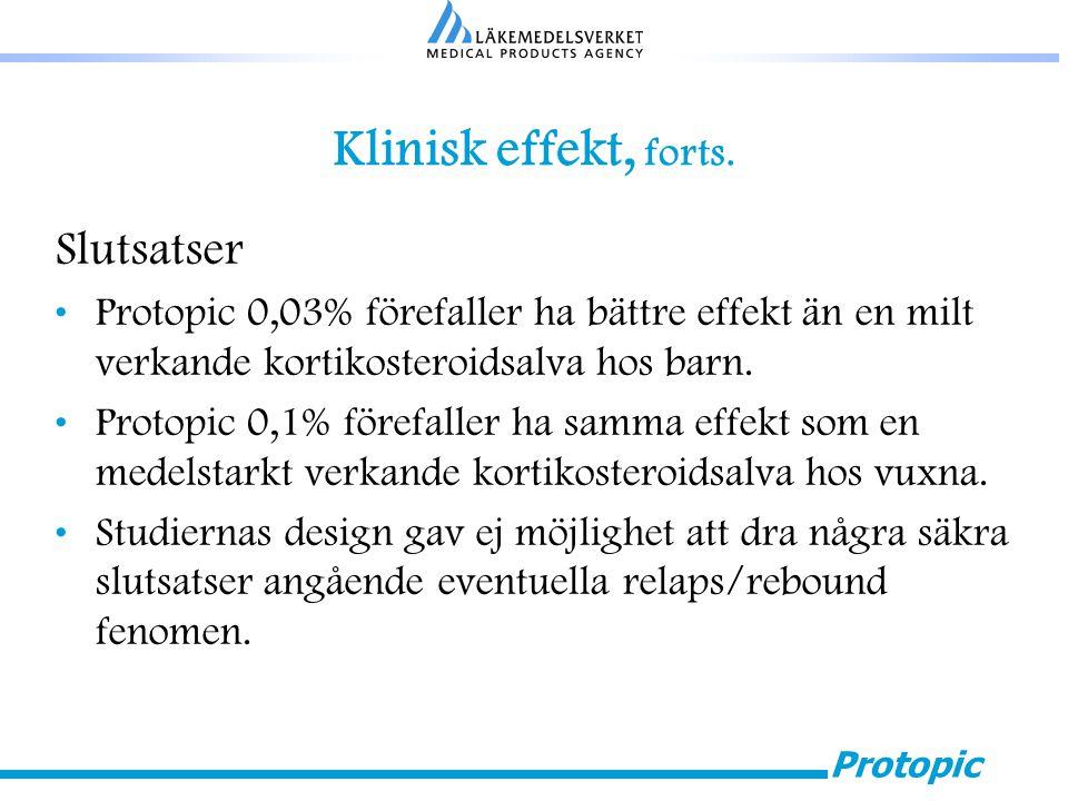 Protopic Klinisk effekt, forts. Slutsatser Protopic 0,03% förefaller ha bättre effekt än en milt verkande kortikosteroidsalva hos barn. Protopic 0,1%