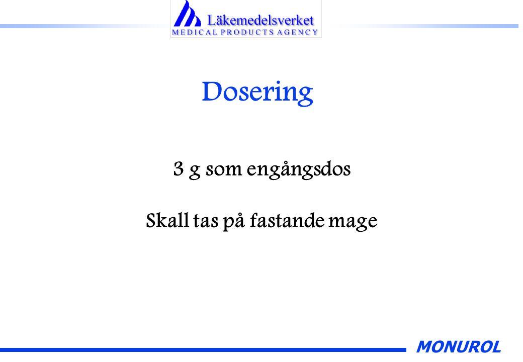 MONUROL Dosering 3 g som engångsdos Skall tas på fastande mage