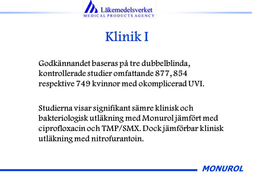 MONUROL Klinik I Godkännandet baseras på tre dubbelblinda, kontrollerade studier omfattande 877, 854 respektive 749 kvinnor med okomplicerad UVI. Stud