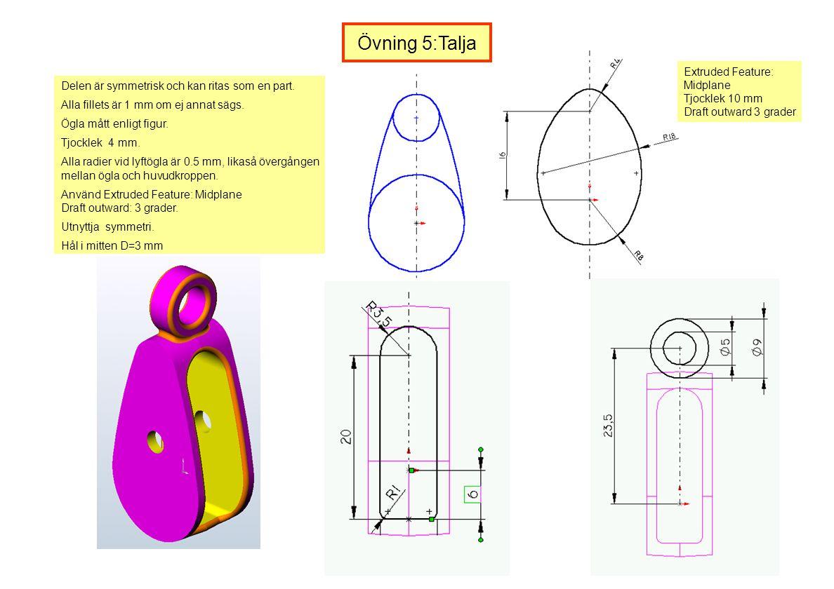 Delen är symmetrisk och kan ritas som en part. Alla fillets är 1 mm om ej annat sägs. Ögla mått enligt figur. Tjocklek 4 mm. Alla radier vid lyftögla