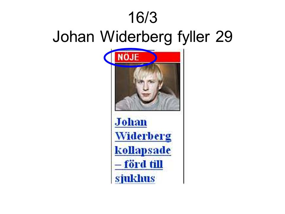16/3 Johan Widerberg fyller 29