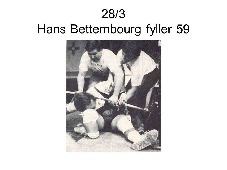 28/3 Hans Bettembourg fyller 59