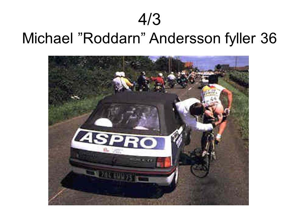 "4/3 Michael ""Roddarn"" Andersson fyller 36"