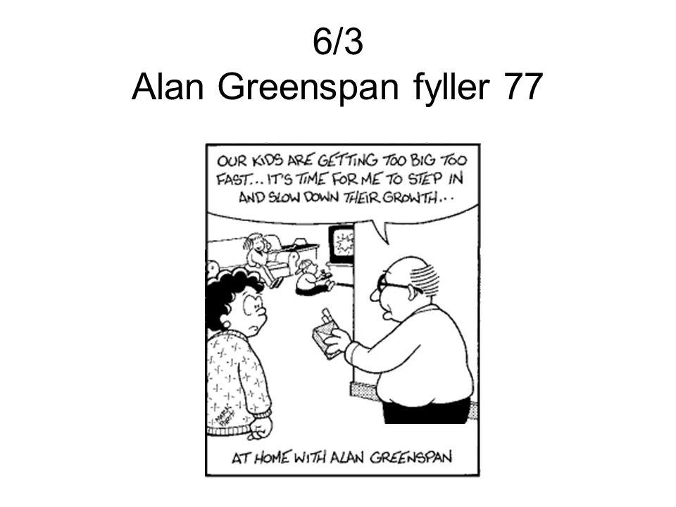 6/3 Alan Greenspan fyller 77