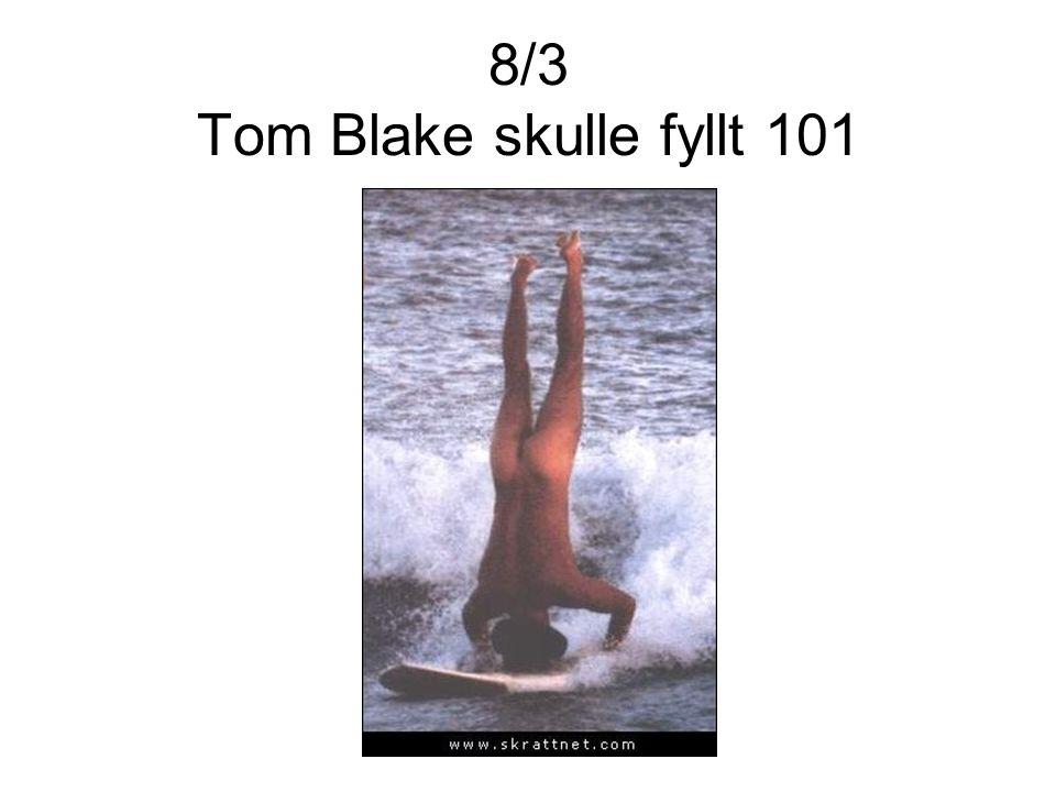 8/3 Tom Blake skulle fyllt 101