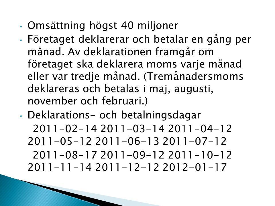  Exempel: Den 14 februari ska företaget deklarera och betala arbetsgivaravgifter och avdragen skatt för januari 2011 och moms för december 2010 och F-skatt.