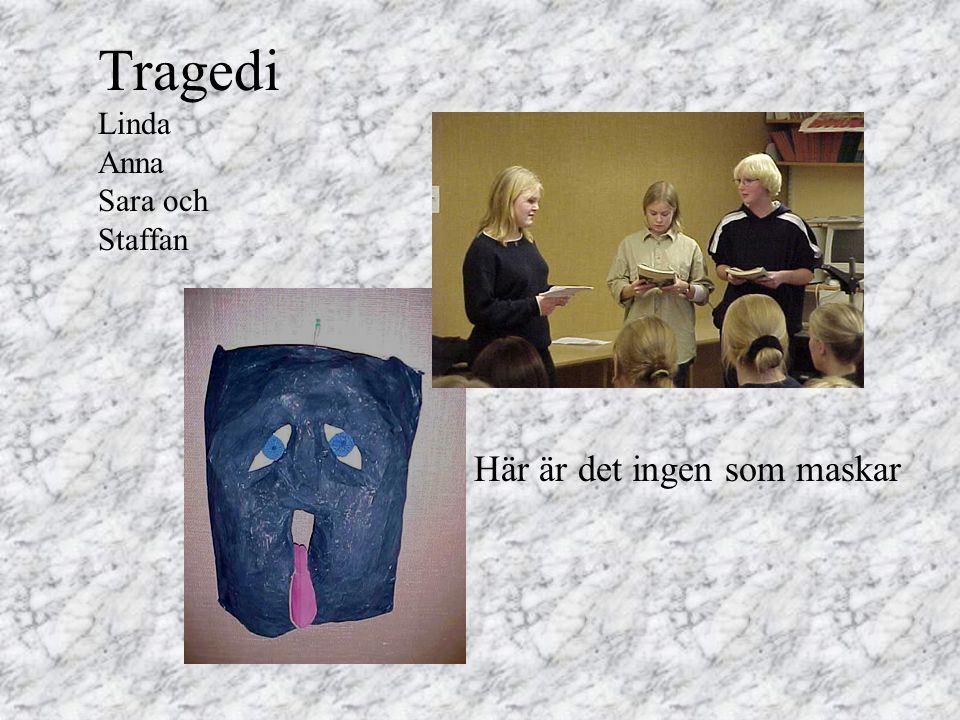 Tragedi Linda Anna Sara och Staffan Här är det ingen som maskar