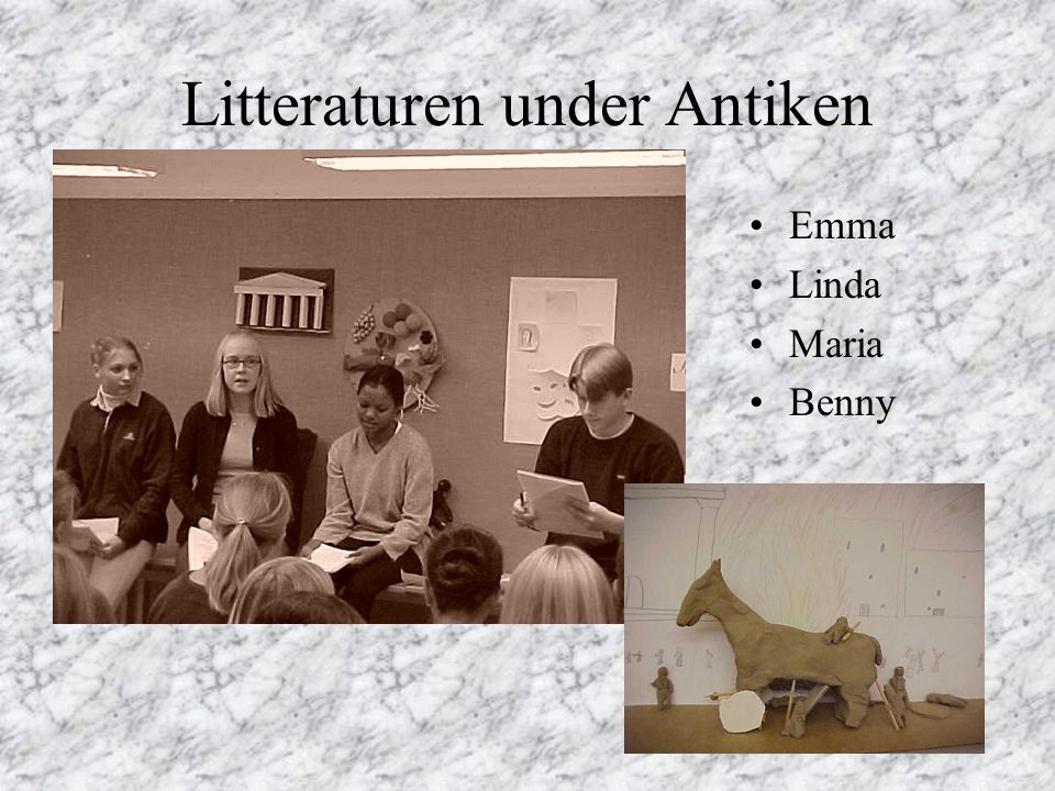 Litteraturen under Antiken Emma Linda Maria Benny
