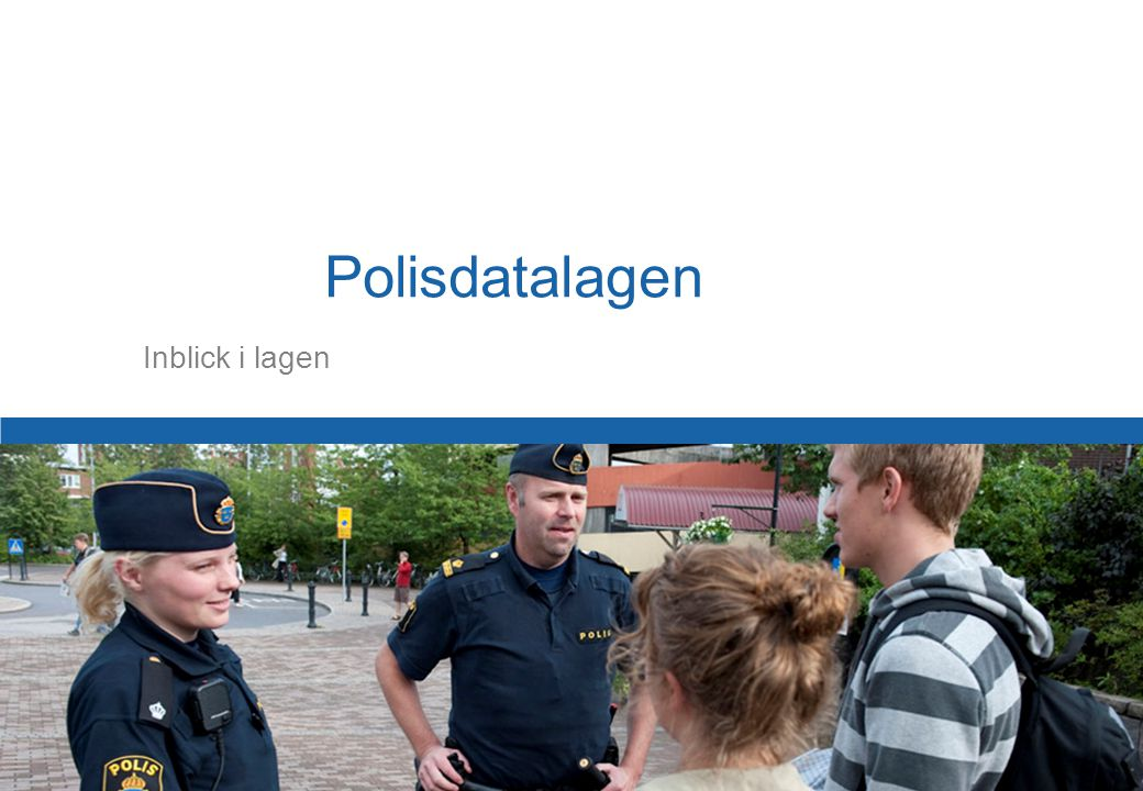 19 Inblick i lagen Polisdatalagen