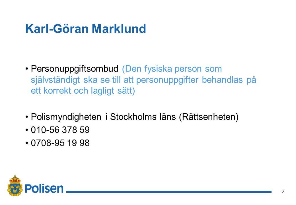 2 Karl-Göran Marklund Personuppgiftsombud (Den fysiska person som självständigt ska se till att personuppgifter behandlas på ett korrekt och lagligt s