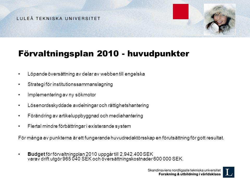 Förvaltningsplan 2010 - huvudpunkter Löpande översättning av delar av webben till engelska Strategi för institutionssammanslagning Implementering av n