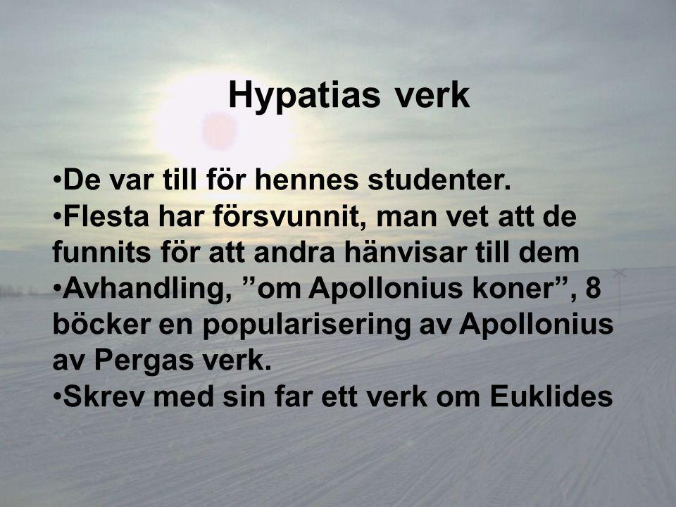 """Hypatias verk De var till för hennes studenter. Flesta har försvunnit, man vet att de funnits för att andra hänvisar till dem Avhandling, """"om Apolloni"""