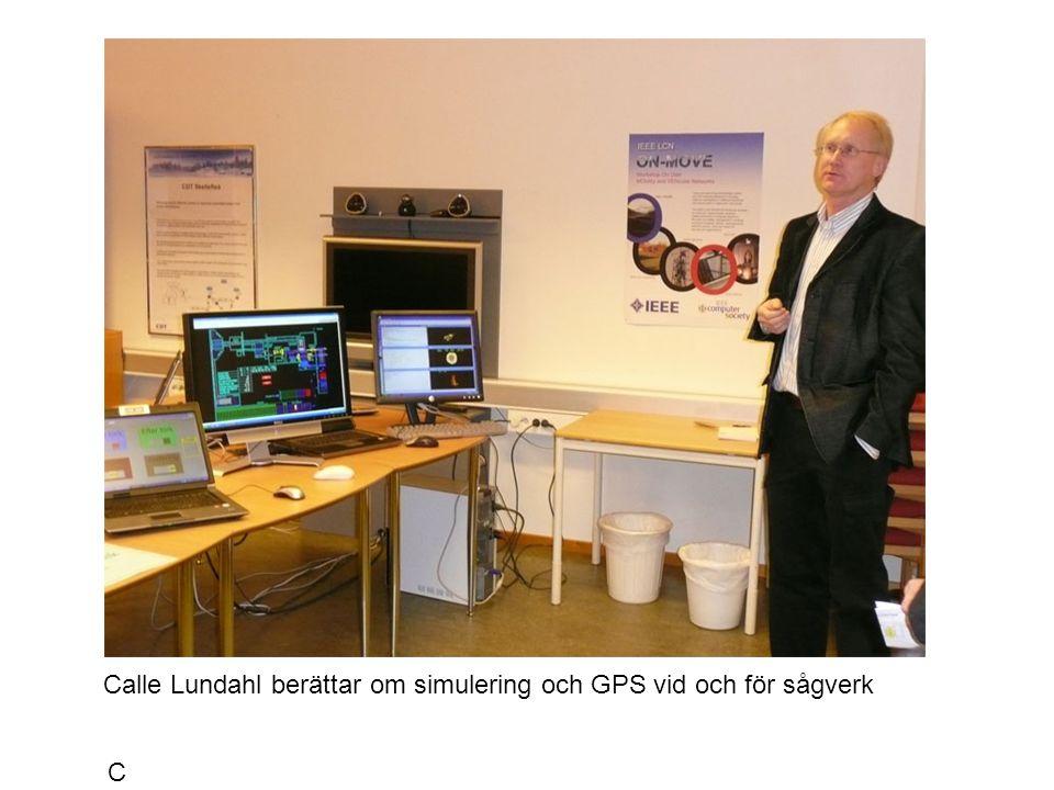 CalleCalle Calle Lundahl berättar om simulering och GPS vid och för sågverk