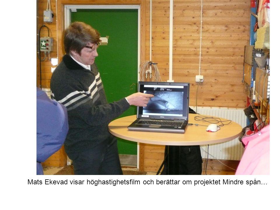 Mats Ekevad visar höghastighetsfilm och berättar om projektet Mindre spån…