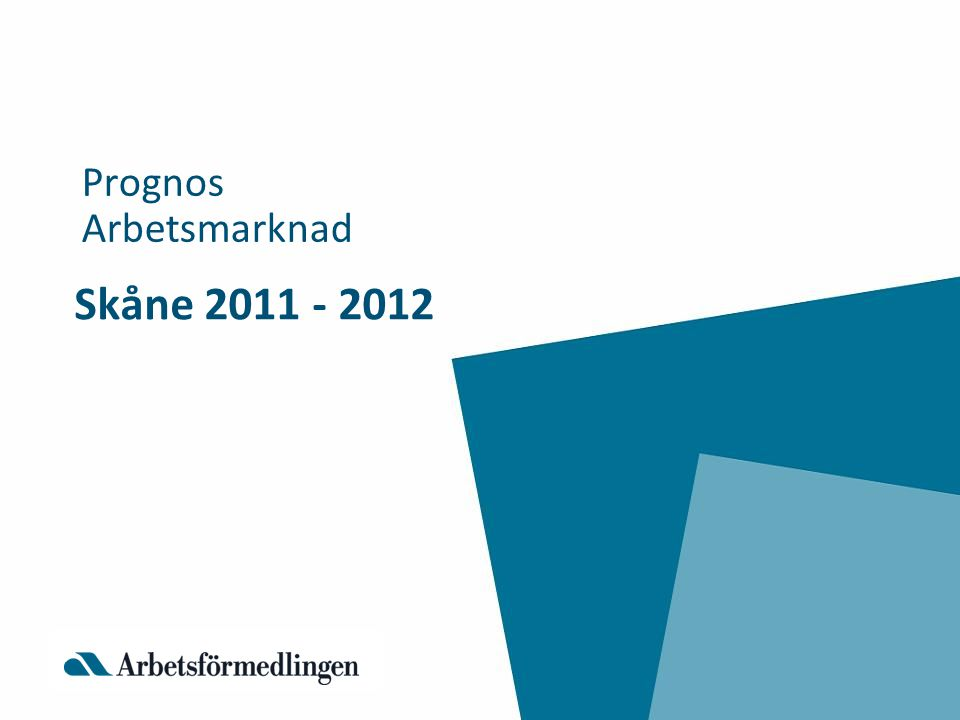 Skåne 2011 - 2012 Prognos Arbetsmarknad