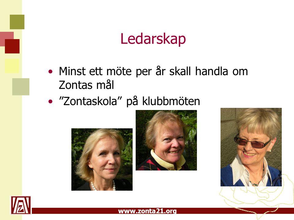 """www.zonta21.org Ledarskap Minst ett möte per år skall handla om Zontas mål """"Zontaskola"""" på klubbmöten"""