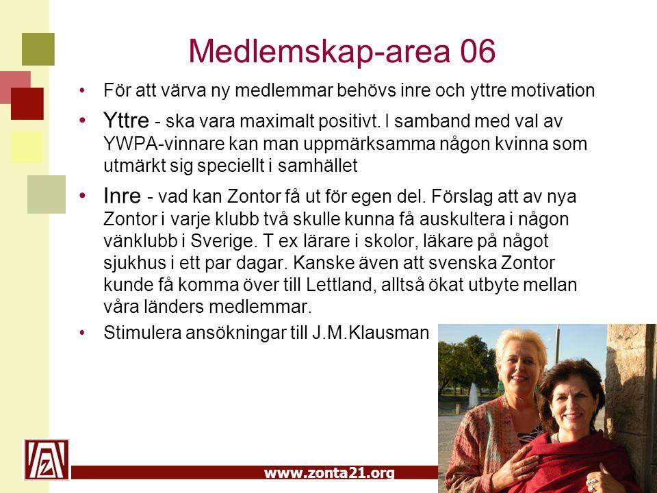 www.zonta21.org Medlemskap-area 06 För att värva ny medlemmar behövs inre och yttre motivation Yttre - ska vara maximalt positivt. I samband med val a