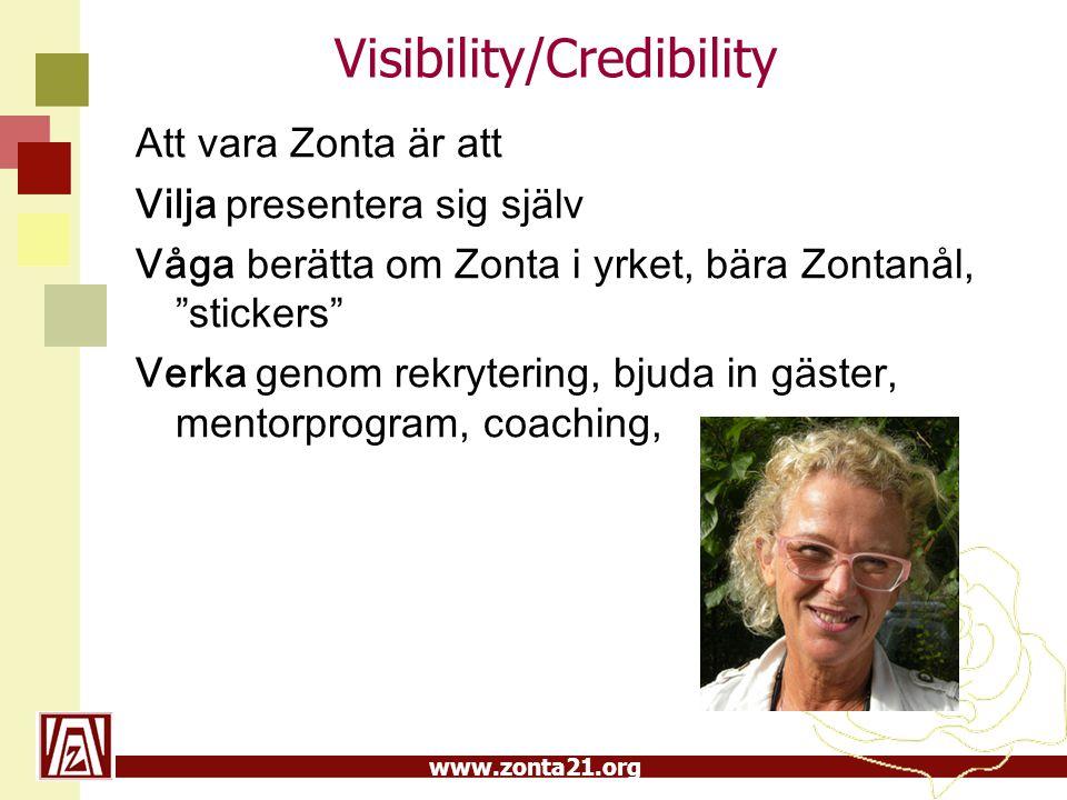 """www.zonta21.org Visibility/Credibility Att vara Zonta är att Vilja presentera sig själv Våga berätta om Zonta i yrket, bära Zontanål, """"stickers"""" Verka"""