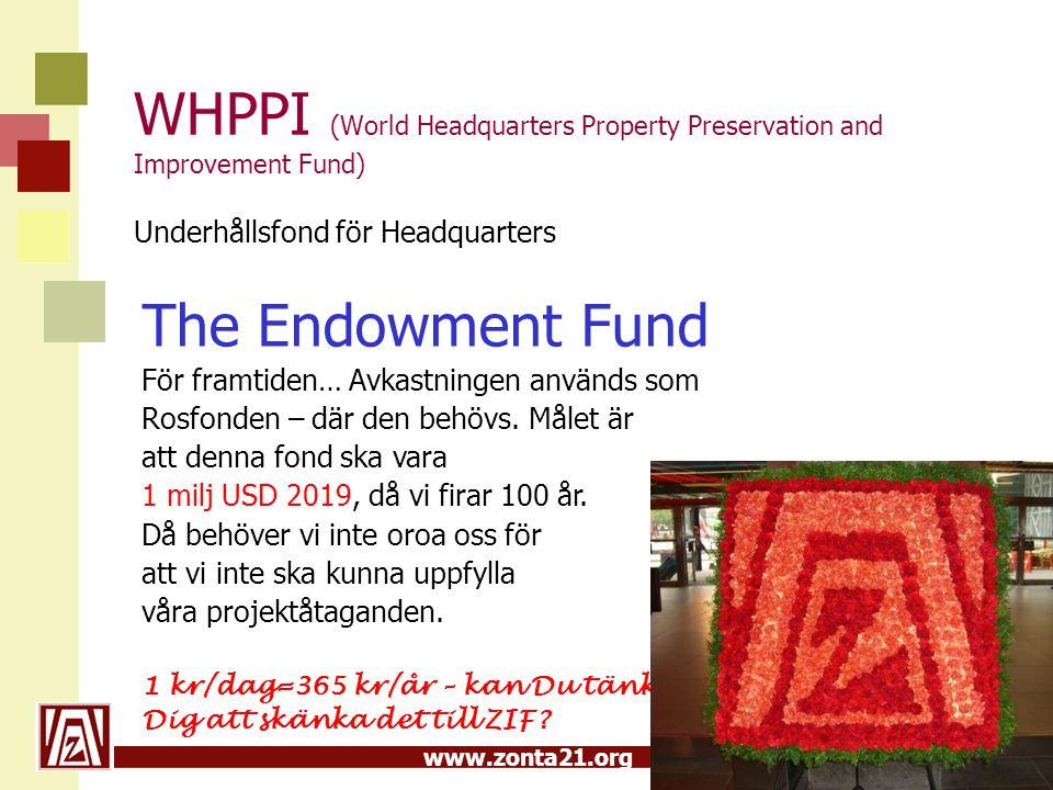www.zonta21.org WHPPI (World Headquarters Property Preservation and Improvement Fund) Underhållsfond för Headquarters The Endowment Fund För framtiden