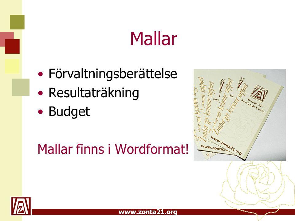 www.zonta21.org Mallar Förvaltningsberättelse Resultaträkning Budget Mallar finns i Wordformat!