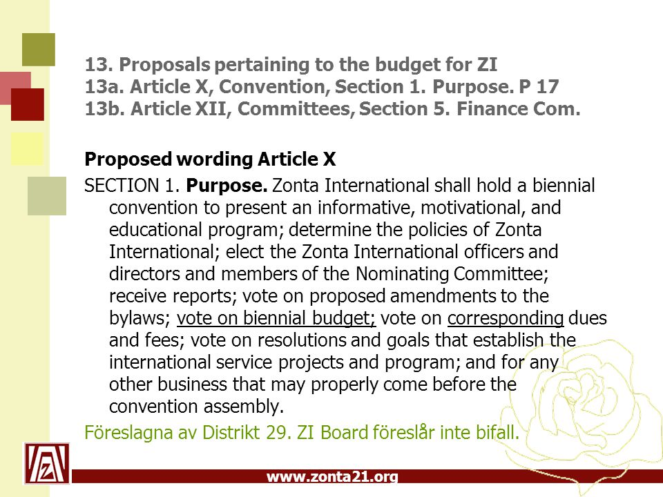 www.zonta21.org 13. Proposals pertaining to the budget for ZI 13a. Article X, Convention, Section 1. Purpose. P 17 13b. Article XII, Committees, Secti