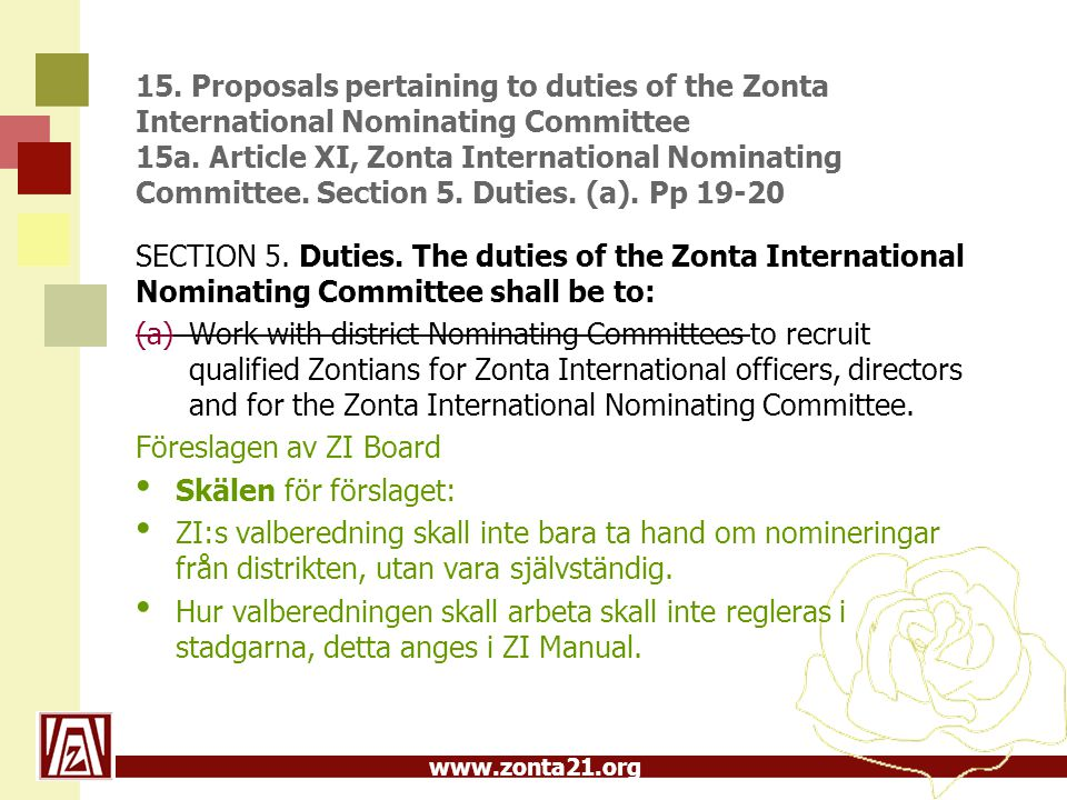 www.zonta21.org 15. Proposals pertaining to duties of the Zonta International Nominating Committee 15a. Article XI, Zonta International Nominating Com