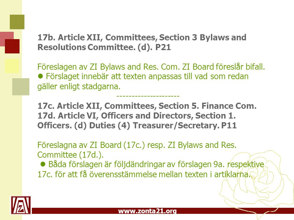 www.zonta21.org 17b. Article XII, Committees, Section 3 Bylaws and Resolutions Committee. (d). P21 Föreslagen av ZI Bylaws and Res. Com. ZI Board före