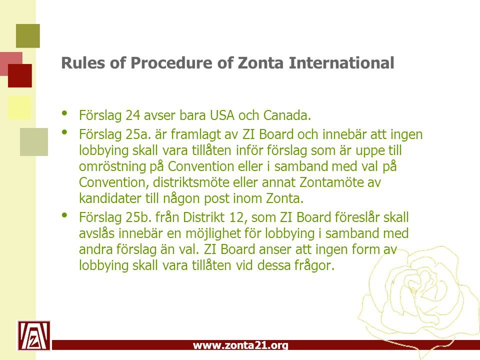 www.zonta21.org Rules of Procedure of Zonta International Förslag 24 avser bara USA och Canada.