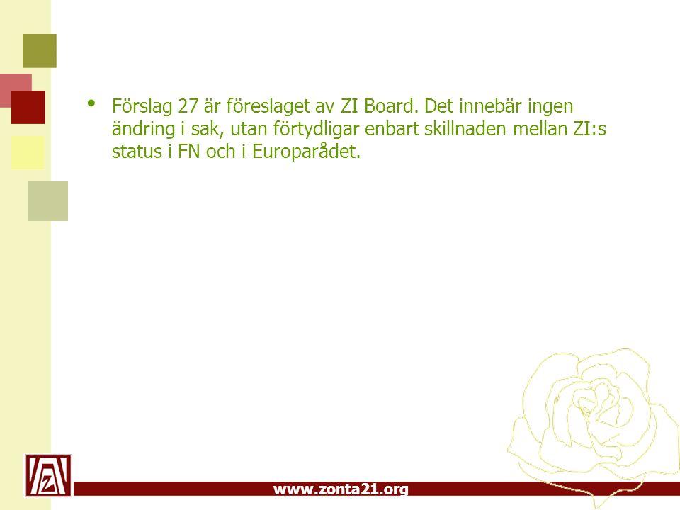 www.zonta21.org Förslag 27 är föreslaget av ZI Board.