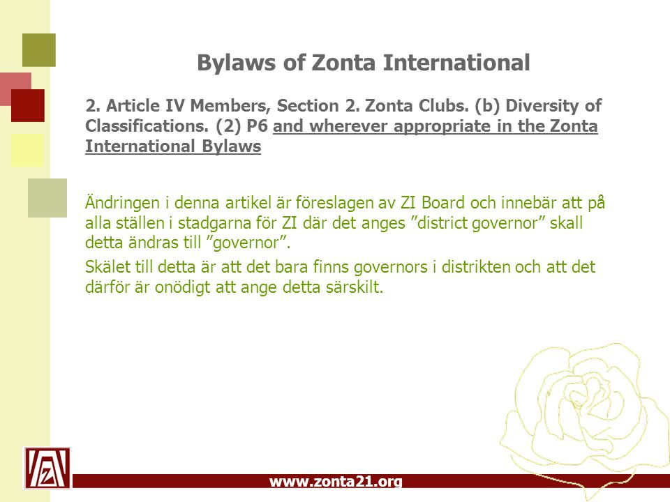 www.zonta21.org Bylaws of Zonta International 2. Article IV Members, Section 2. Zonta Clubs. (b) Diversity of Classifications. (2) P6 and wherever app