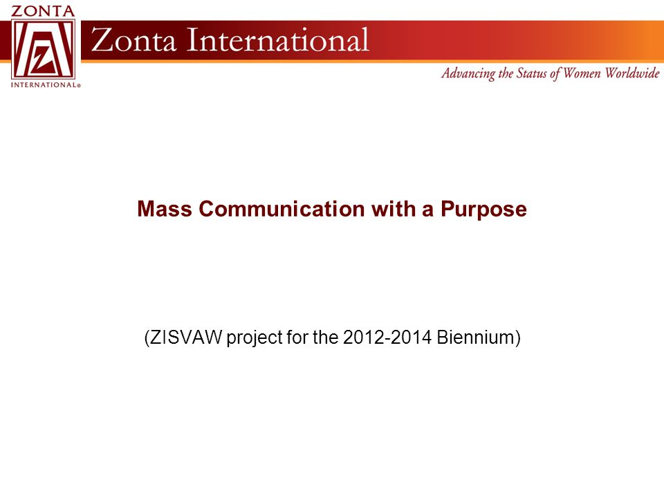 Mass Communication with a Purpose (ZISVAW project for the 2012-2014 Biennium)
