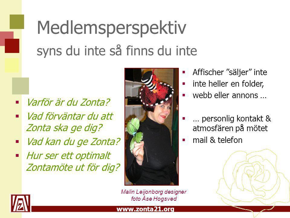 www.zonta21.org Medlemsperspektiv syns du inte så finns du inte  Varför är du Zonta.