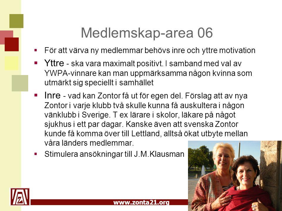 www.zonta21.org Medlemskap-area 06  För att värva ny medlemmar behövs inre och yttre motivation  Yttre - ska vara maximalt positivt.