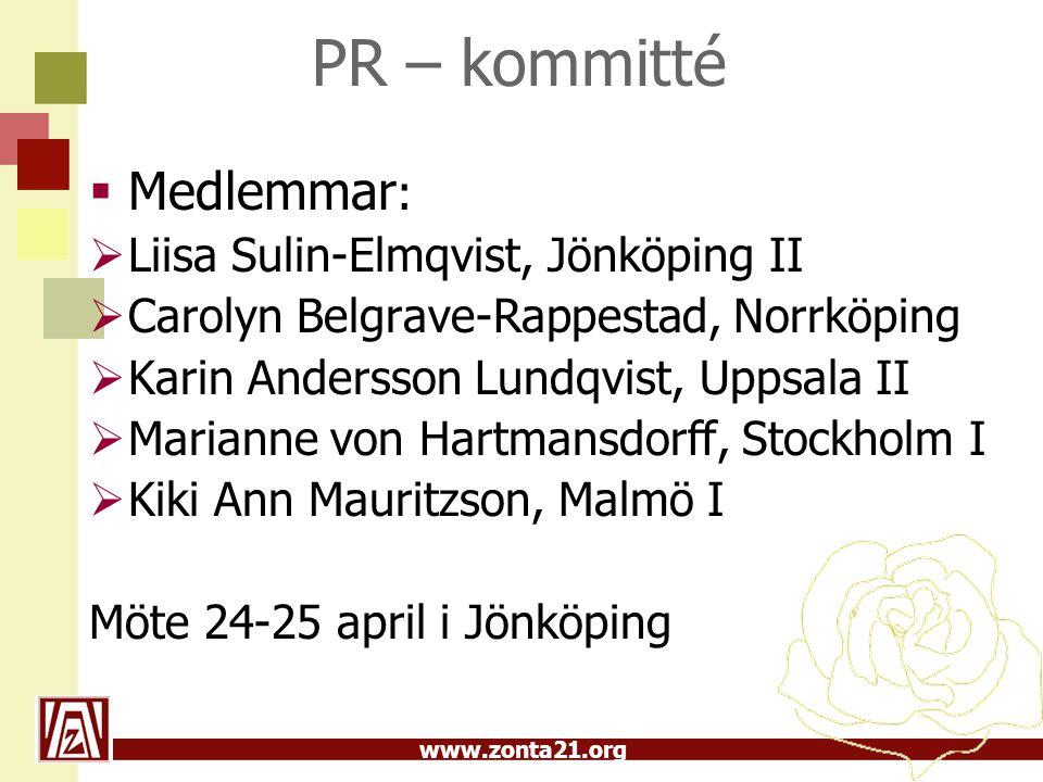 www.zonta21.org PR – kommitté  Medlemmar :  Liisa Sulin-Elmqvist, Jönköping II  Carolyn Belgrave-Rappestad, Norrköping  Karin Andersson Lundqvist, Uppsala II  Marianne von Hartmansdorff, Stockholm I  Kiki Ann Mauritzson, Malmö I Möte 24-25 april i Jönköping