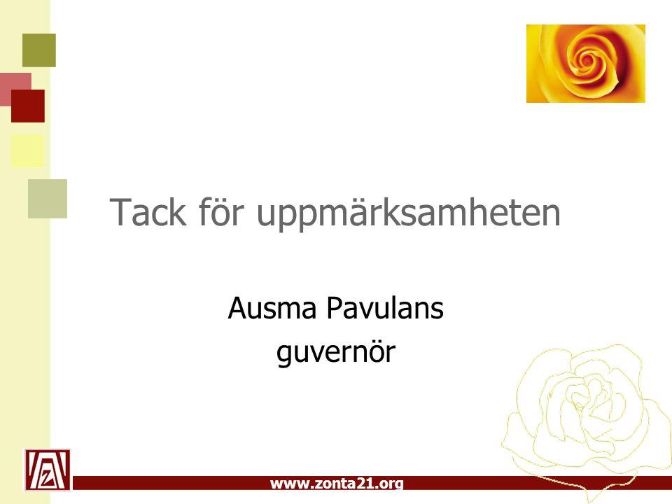 www.zonta21.org Tack för uppmärksamheten Ausma Pavulans guvernör