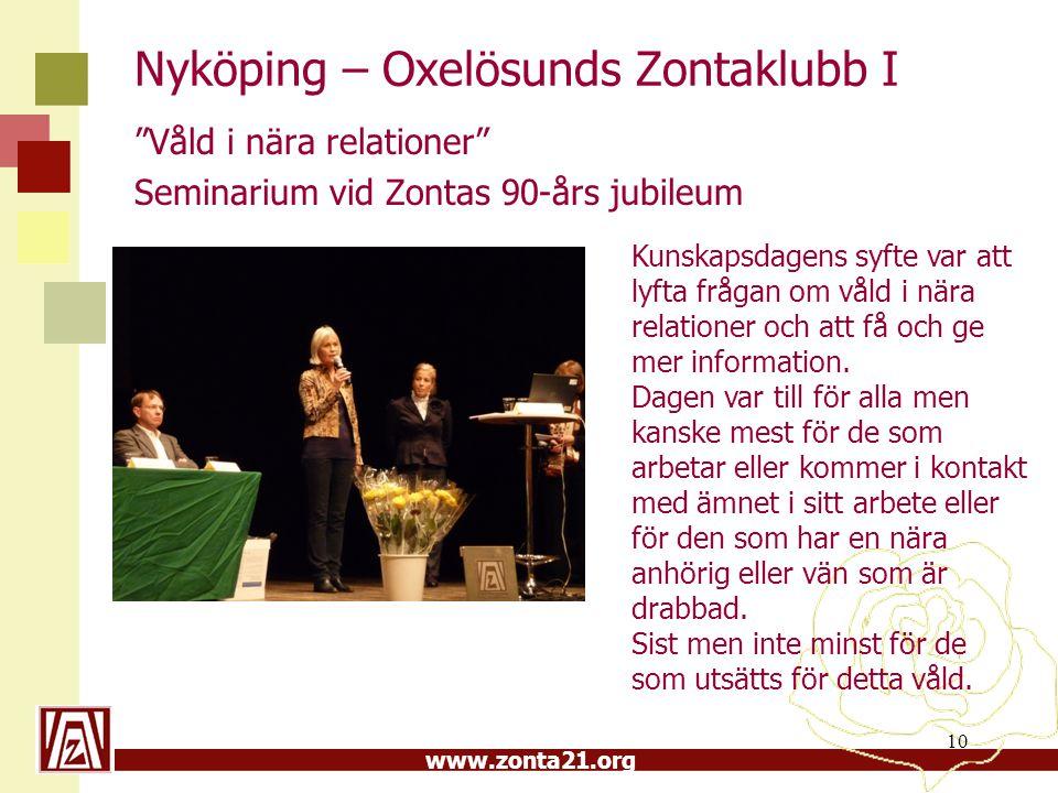 """www.zonta21.org Nyköping – Oxelösunds Zontaklubb I """"Våld i nära relationer"""" Seminarium vid Zontas 90-års jubileum 10 Kunskapsdagens syfte var att lyft"""