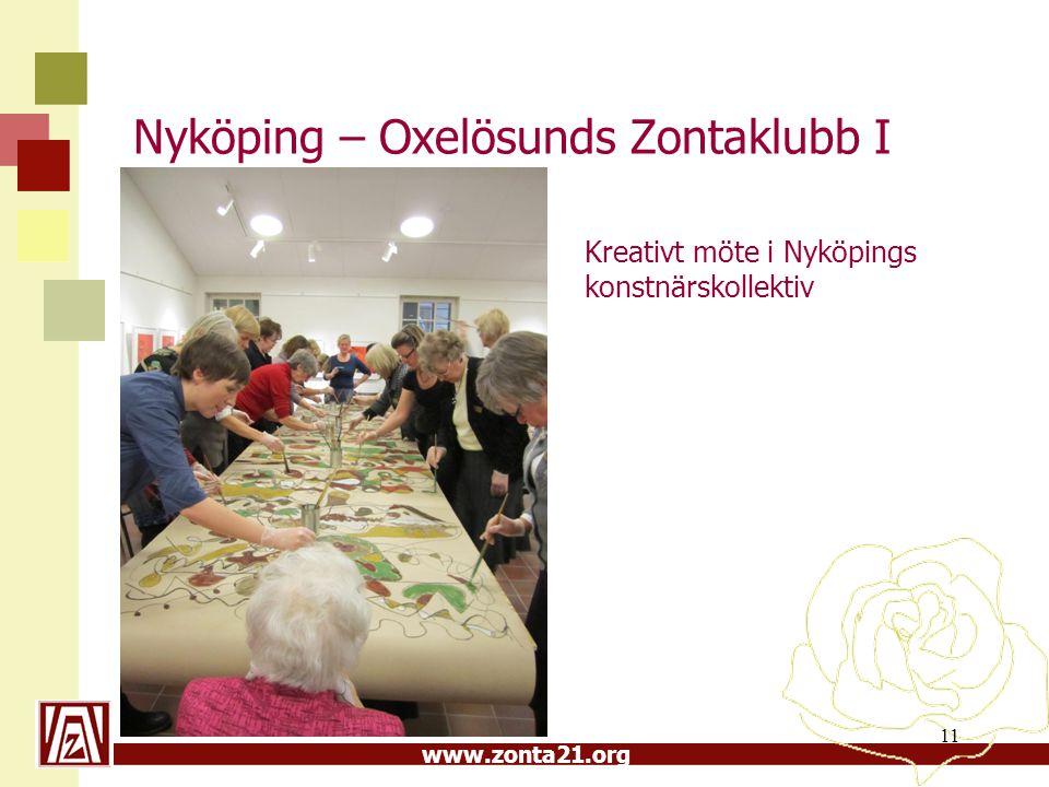 www.zonta21.org Nyköping – Oxelösunds Zontaklubb I Kreativt möte i Nyköpings konstnärskollektiv 11